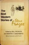 The Best Western Stories of Steve Frazee - Steve Frazee, Bill Pronzini, Martin H. Greenberg