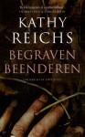 Begraven Beenderen - Kathy Reichs, Iris Bol