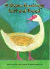 A Dozen Ducklings Lost and Found: A Counting Story - Harriet Ziefert, Donald Dreifuss