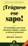 Traguese Ese Sapo = Eat That Frog - Brian Tracy
