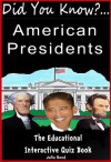 The American Presidents: Did You Know? The Children's Educational Quiz Book - Julia Reed