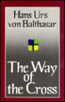 The Way of the Cross - Hans Urs von Balthasar
