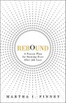 Rebound: A Proven Plan for Starting Over After Job Loss - Martha I. Finney