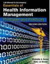 Lab Manual for Green/Bowie's Essentials of Health Information Management, 2nd - Michelle A. Green, Mary Jo Bowie