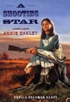 Shooting Star: A Novel About Annie Oakley - Sheila Solomon Klass