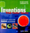 Scientific American: Inventions from Outer Space: Everyday Uses for NASA Technology - David Aaron Baker