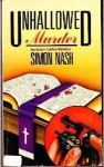 Unhallowed Murder - Simon Nash, Raymond Chapman