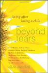 Beyond Tears: Living After Losing a Child - Ellen Mitchell, Carol Barkin