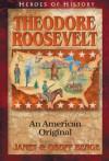 Theodore Roosevelt: An American Original (Heroes of History) - Janet Benge, Geoff Benge