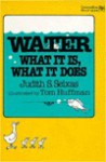 Water--What It Is, What It Does - Judith S. Seixas, Tom Huffman