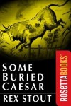 Some Buried Caesar (Nero Wolfe Mysteries) - Rex Stout