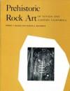 Prehistoric Rock Art of Nevada and Eastern California - Robert F. Heizer, Martin A. Baumhoff