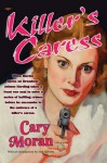 Killer's Caress - Cary Moran, Rudolph Belarski, Tom Roberts