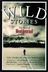 Wild Stories: The Best of Men's Journal - Jim Harrison, Mark Bowden, Sebastian Junger, P.J. O'Rourke