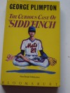 Thec urious case of Sidd Finch - George Plimpton