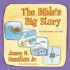 Bible's Big Story, The: Salvation History for Kids - James M. Hamilton Jr., Tessa Janes