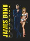 James Bond: 50 Years of Movie Posters - Alastair Dougall