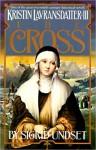 The Cross: Kristin Lavransdatter, Vol. 3 - Sigrid Undset