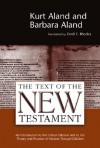The Text of the New Testament: An Introduction to the Critical Editions and to the Theory and Practice of Modern Textual Criticism - Kurt Aland