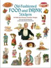 Old-Fashioned Food and Drink Stickers: 64 Full-Color Pressure-Sensitive Designs - Carol Grafton