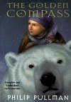 The Golden Compass - Philip Pullman, Wtw Repertory Company