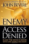 Enemy Access Denied: Slam the Devil's Door With One Simple Decision - John Bevere