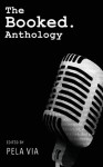 The Booked. Anthology - Pela Via, Livius Nedin, Robb Olson