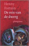 De Reis van de Dwerg - Henny Fortuin
