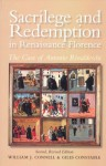 Sacrilege and Redemption in Renaissance Florence: The Case of Antonio Rinaldeschi (Essays and Studies, Vol. 8) - William J. Connell, Giles Constable