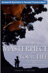 Making a Masterpiece of Your Life: The Craftsman's Way of the Art & Science of Skillful Living (Akin to: The 7 Habits of Highly Effective People, Tony Robbins, Oli Hille, Getting Things Done) - Charles Collins
