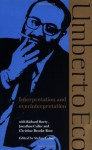 Interpretation and Overinterpretation (Tanner Lectures in Human Values) - Umberto Eco, Stefan Collini, Jonathan Culler