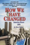 How We Have Changed: America Since 1950 - Richard C. Phalen, Dick Clark, G. Gordon Liddy, David McCullough