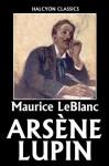 The Arsène Lupin Mysteries: 12 Novels In One Volume (Halcyon Classics) - Maurice Leblanc, George Morehead, Alexander Teixeira de Mattos, Edgar Jepson