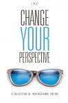 Change Your Perspective - J Poet