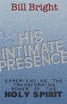 His Intimate Presence - Bill Bright