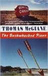 The Bushwhacked Piano - Thomas McGuane