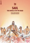 Saul: The Miracle on the Road - Jane Taylor, Una Macleod