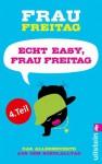 Echt easy, Frau Freitag! (Teil 4): Das Allerneueste aus dem Schulalltag (German Edition) - Frau Freitag