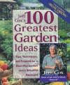 Jeff Cox's 100 Greatest Garden Ideas: Tips, Techniques, and Projects for a Bountiful Garden and a Beautiful Backyard - Jeff Cox