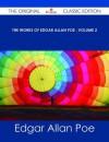 The Works of Edgar Allan Poe Volume 2 - The Original Classic Edition - Edgar Allan Poe