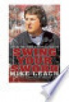 Swing Your Sword: Leading the Charge in Football and Life - Mike Leach