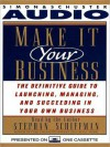 Make It Your Business: The Definitive Guide for Launching and Succeeding in Your Own Business - Stephan Schiffman