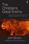 The Christian's Great Enemy: A Practical Exposition of 1 Peter 5:8-11 - John Brown