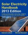 Solar Electricity Handbook - 2013 Edition - Michael Boxwell, Sheila Glaseby