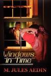 Windows In Time - M. Jules Aedin