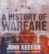 A History of Warfare - John Keegan, Frederick Davidson