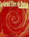 Le Grand Livre de Dumas - Charles Dantzig