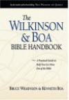 The Wilkinson & Boa Bible Handbook - Bruce Wilkinson, Kenneth D. Boa