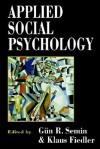 Applied Social Psychology - Gun R. Semin, Klaus Fiedler