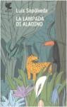 La lampada di Aladino - Ilide Carmignani, Anonymous, Luis Sepúlveda